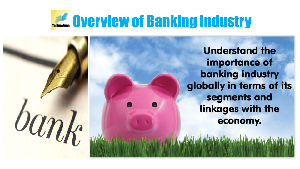 Overview of Banking Industry: The Industry Basics